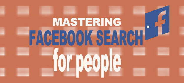 how to conduct indepth facebook search for people and prospects