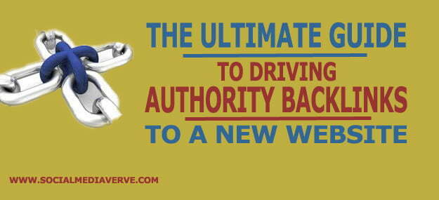 The Ultimate Guide To Driving Authority Backlinks To A New Website