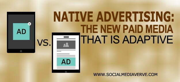 Native Advertising: The New Paid Media That Is Adaptive