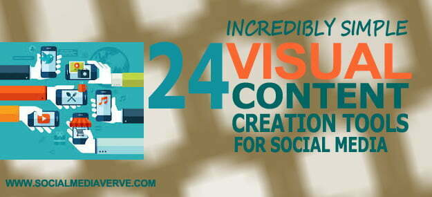 24 Incredibly Simple Visual Content Creation Tools for Social Media