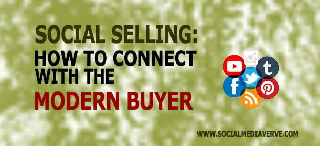 Social Selling: How to Connect With The Modern Buyer
