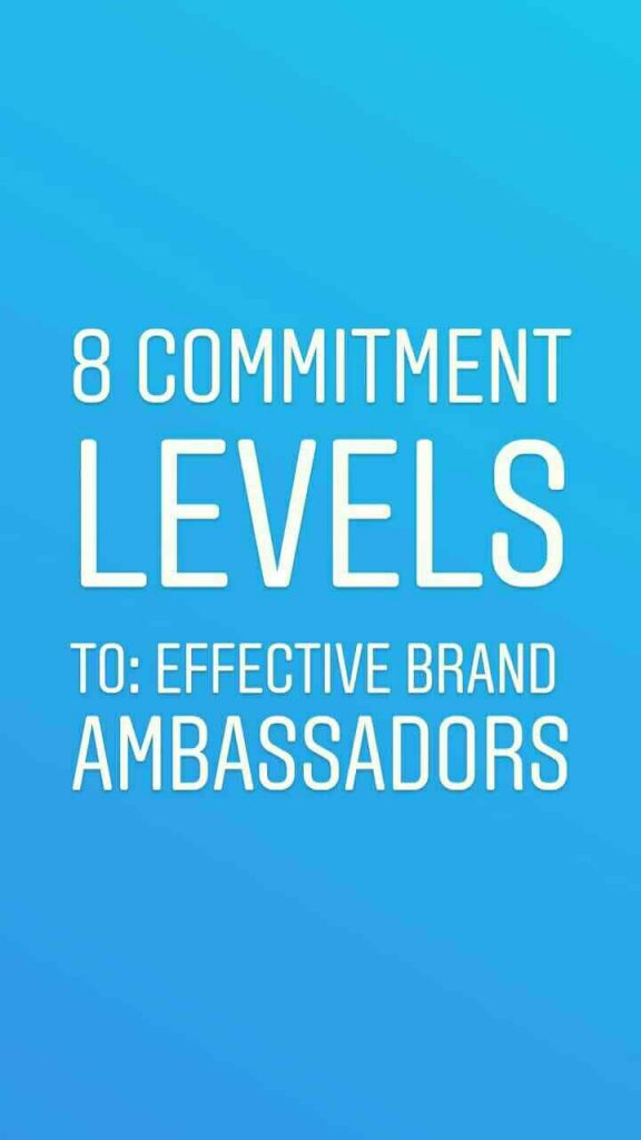 Create Effective Brand Ambassadors With These 8 Commitment Levels