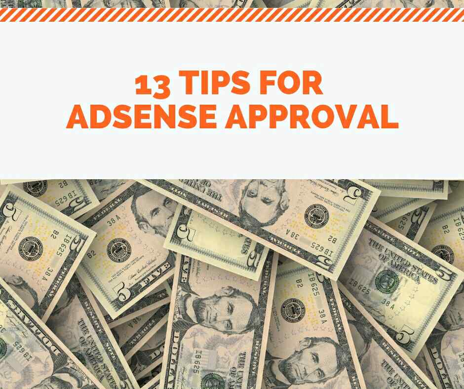 13 Tips to Get Google AdSense Approval Fast